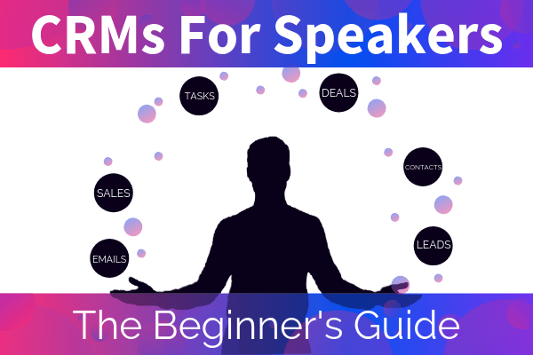 CRMs For Speakers The Beginner's Guide Blog Featured Image - SpeakerFlow