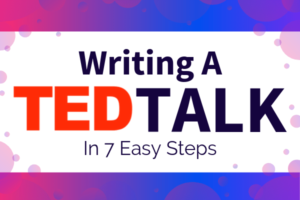 Featured Image for Writing A TED Talk In 7 Easy Steps Blog - SpeakerFlow