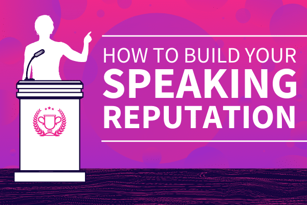 Featured Image for How To Build Your Speaking Reputation - SpeakerFlow